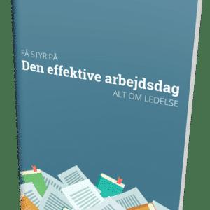Få styr på den effektive arbejdsdag - E-bog om Personlig effektivitet
